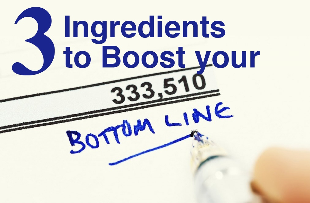 Boost YOUR Bottom Line
