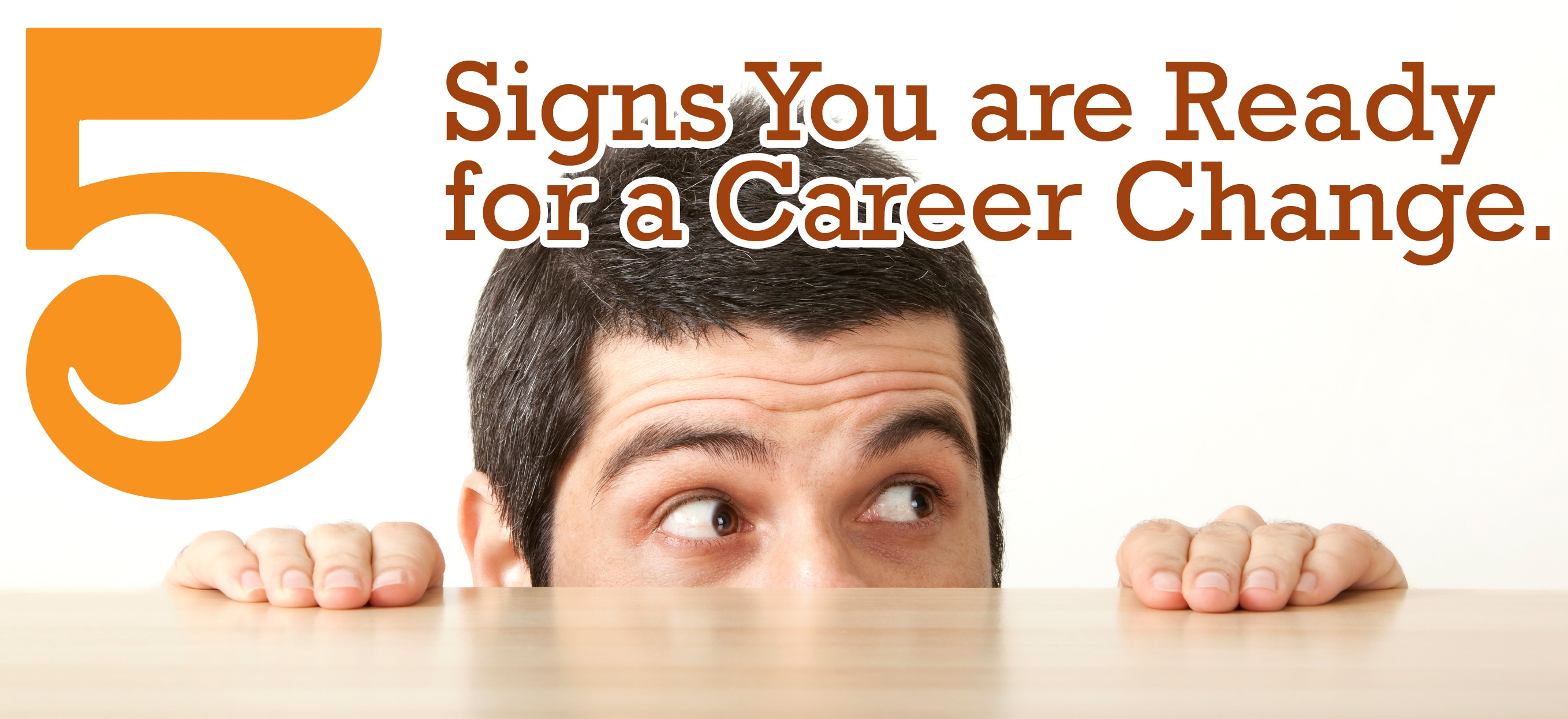 5 Signs You Are Ready for a Career Change
