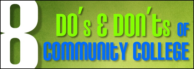 8 Do's and Don'ts of Community College