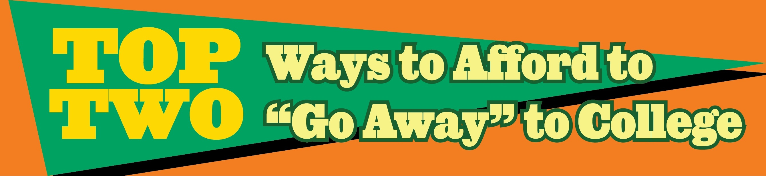"How to AFFORD to ""Go Away"" to College..."